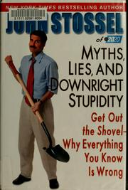Cover of: Myths, lies, and downright stupidity