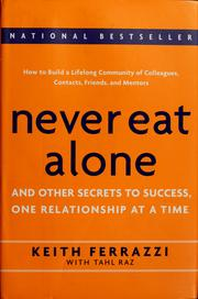 Cover of: Never eat alone and other secrets to success