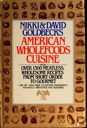Cover of: Nikki & David Goldbeck's  American wholefoods cuisine