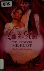 Cover of: The notorious Mr. Hurst | Louise Allen