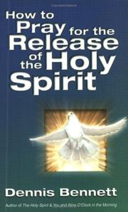 Cover of: How to Pray for the Release of the Holy Spirit | D. Bennett