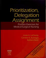 Cover of: Prioritization, delegation, & assignment by Linda A. LaCharity