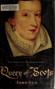Queen of Scots : the true life of Mary Stuart