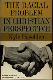Cover of: The racial problem in Christian perspective | Kyle Haselden
