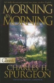 Morning by morning by Charles Haddon Spurgeon, C. H. Spurgeon
