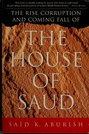 The rise, corruption, and coming fall of the House of Saud by Saïd K. Aburish