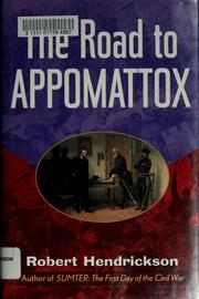 Cover of: The road to Appomattox | Robert Hendrickson