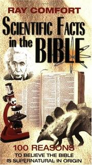 Cover of: Scientific Facts in the Bible: 100 Reasons to Believe the Bible is Supernatural in Origin (Hidden Wealth Series)