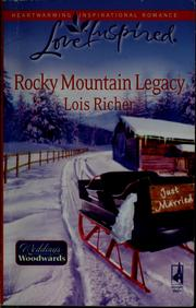 Cover of: Rocky Mountain legacy | Lois Richer