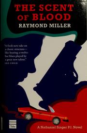 Cover of: The scent of blood | Raymond Miller