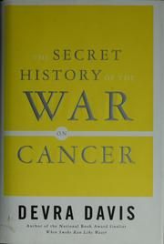Cover of: The secret history of the war on cancer