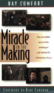 Cover of: Miracle in the Making: The Incredible Story of the Making of Left Behind II: Tribulation Force