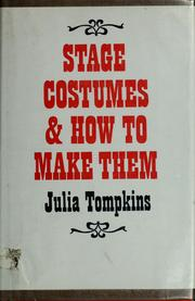 Cover of: Stage costumes and how to make them. | Julia Tompkins
