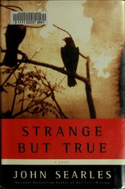 Cover of: Strange but true | John Searles