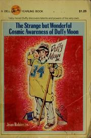 Cover of: The strange but wonderful cosmic awareness of Duffy Moon | Jean O. Robinson