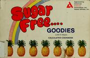 Cover of: Sugar free-- goodies | Judith Soley Majors
