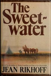 Cover of: The sweetwater | Jean Rikhoff