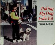 Cover of: Taking my dog to the vet | Susan Kuklin