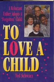 Cover of: To Love a Child | Ted Schwarz