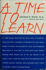 A time to learn by George H. Wood