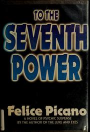 Cover of: To the seventh power | Felice Picano