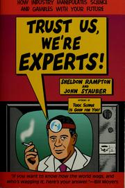 Trust us, we're experts! by Sheldon Rampton