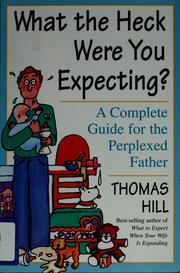 Cover of: What the heck were you expecting?