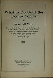 Cover of: What to do until the doctor comes | Samuel Bell