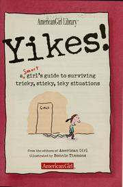 Cover of: Yikes!: a smart girl's guide to surviving tricky, icky situations