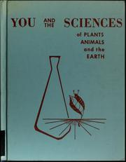 Cover of: You and the sciences of plants, animals, and the earth