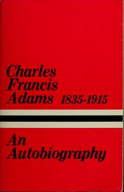Cover of: The autobiography of Charles Francis Adams