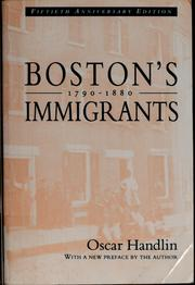 Cover of: Boston's immigrants, 1790-1880 | Oscar Handlin, Oscar Handlin