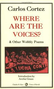Cover of: Where Are The Voices? & Other Wobbly Poems | Carlos Cortez