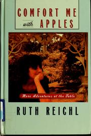 Cover of: Comfort me with apples by Ruth Reichl