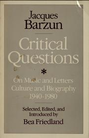 Cover of: Critical questions on music and letters, culture and biography, 1940-1980 | Jacques Barzun