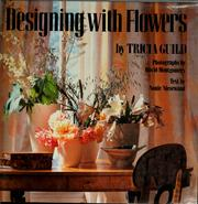 Cover of: Designing with flowers | Tricia Guild