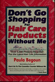 Don't go shopping for hair care products without me by Paula Begoun