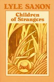 Cover of: Children of strangers | Lyle Saxon