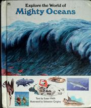 Cover of: Explore the world of mighty oceans | Susan Wells