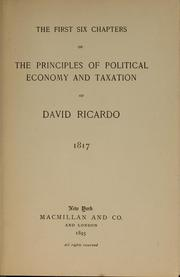 Cover of: The first six chapters of the Principles of political economy and taxation of David Ricardo, 1817