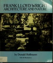 Frank Lloyd Wright, architecture and nature by Donald Hoffmann