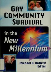 Cover of: Gay community survival in the new millennium | Michael R. Botnick