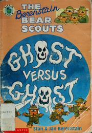 Cover of: The Berenstain Bear Scouts Ghost Versus Ghost (The Berenstain Bear Scouts)