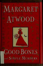 Cover of: Good bones and simple murders | Margaret Atwood