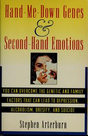 Hand me-down genes and second-hand emotions by Stephen Arterburn