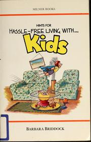 Cover of: Hints for hassle-free living with kids
