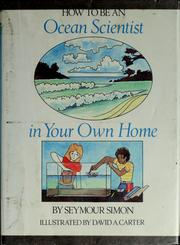 Cover of: How to be an ocean scientist in your own home | Seymour Simon