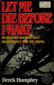 Cover of: Let me die before I wake | Derek Humphry