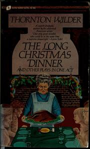 Cover of: The long Christmas dinner, and other plays in one act