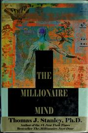 The millionaire mind by Thomas J. Stanley